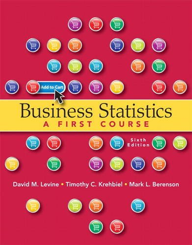 - Business Statistics - A First Course, 6th Edition