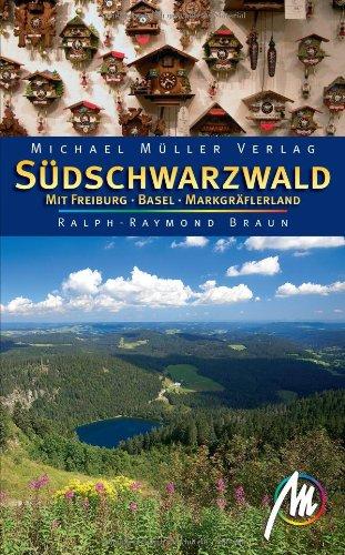 Südschwarzwald: Mit Freiburg - Basel - Markgräflerland