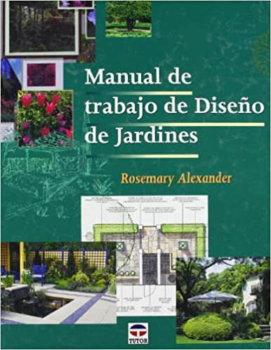 Manual de Trabajo de Diseño de Jardines: Amazon.es: Alexander, Rosemary: Libros