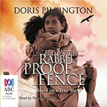 Follow the Rabbit-Proof Fence Audiobook by Doris Pilkington Narrated by Rachael Mazza