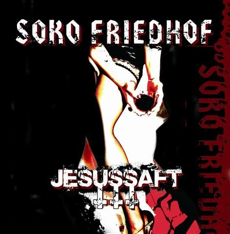 Soko Friedhof - Jesussaft - Zortam Music