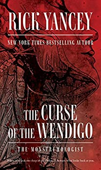 The Curse of the Wendigo (The Monstrumologist Book 2) by [Yancey, Rick]