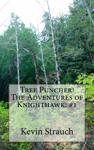 Tree Puncher! (The Adventures of Knighthawk) (Volume 1)