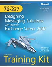 MCITP Self-Paced Training Kit (Exam 70-237): Designing Messaging Solutions with Exchange Server 2007