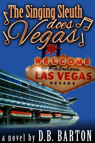 The Singing Sleuth Does Vegas (The Singing Sleuth Series Book 5)