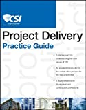 img - for The CSI Project Delivery Practice Guide book / textbook / text book