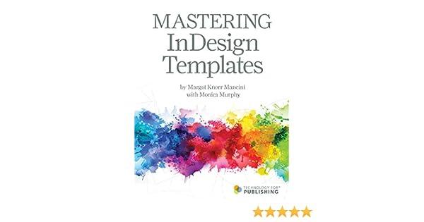 Amazon com: Mastering InDesign Templates eBook: Margot Knorr