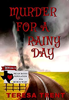 Murder for a Rainy Day (Pecan Bayou Series Book 6) by [Trent, Teresa]