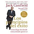 Los principios del éxito: Cómo llegar de donde estás a donde quieres ir (Spanish Edition)