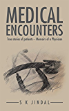 MEDICAL ENCOUNTERS: True stories of patients - Memoirs of a Physician