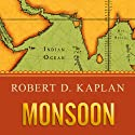 Monsoon: The Indian Ocean and the Future of American Power Audiobook by Robert D. Kaplan Narrated by John Pruden