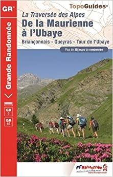 Book Grande Traversee des Alpes GR5/GR56 et Tour de l'Ubaye 2016: FFR.0531