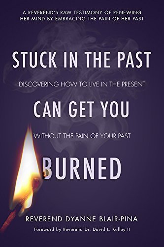 Download Stuck In the Past Can Get You Burned pdf