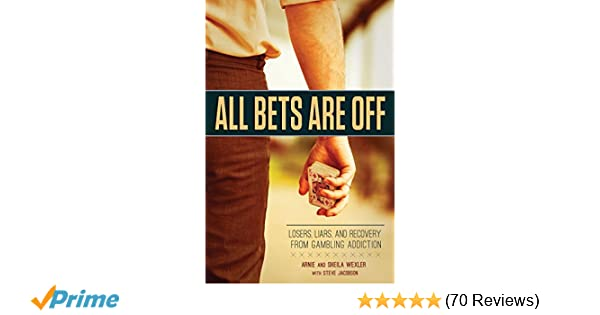 All Bets Are Off: Losers, Liars, and Recovery from Gambling