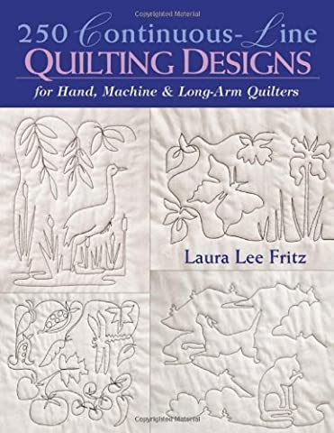 250 Continuous-Line Quilting Designs: For Hand, Machine & Long-Arm Quilters - Long Arm Quilting