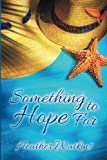 Something to Hope For by  Heather Watkins in stock, buy online here