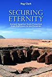 Securing Eternity: Ancient Egyptian Tomb Protection from Prehistory to the Pyramids