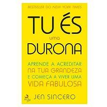 Tu És uma Durona (Portuguese Edition)