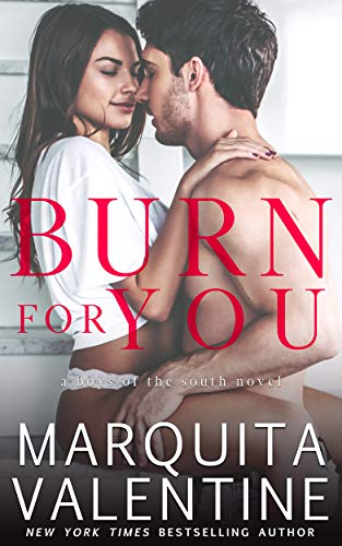 Burn For You (Boys of the South Book 6)