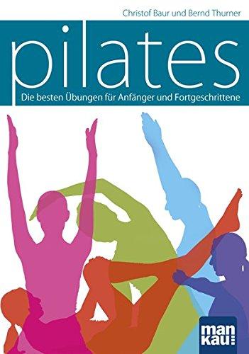 Pilates: Die besten Übungen für Anfänger und Fortgeschrittene