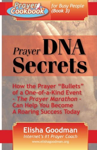 Prayer Cookbook for Busy People (Book 3): Prayer DNA Secrets