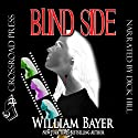 Blind Side Audiobook by William Bayer Narrated by Dick Hill