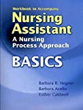 Workbook for Hegner/Acello/Caldwell's Nursing Assistant: A Nursing Process Approach - Basics, Barbara Hegner, Barbara Acello, Esther Caldwell, 1428317473