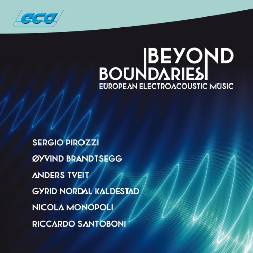 (Beyond Boundaries (European Electroacoustic Music))