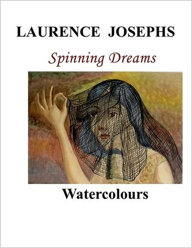 Laurence Josephs: Spinning Dreams Watercolours