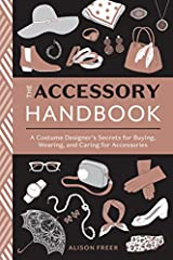 A practical and inspiring guide to how to style, wear, buy, and care for every kind of accessory, from the New York Times best-selling author of How to Get Dressed.Costume designer and writer Alison Freer is beloved for her sassy, rule-breaki...