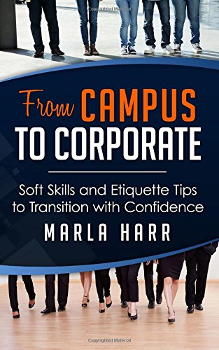 Read Online From Campus to Corporate: Soft Skills and Etiquette Tips to Transition with Confidence PDF