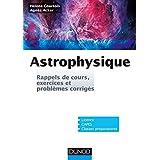 Astrophysique : Rappels de cours, exercices et problèmes corrigés (French Edition)