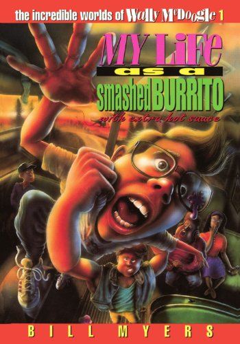 My Life as a Smashed Burrito With Extra Hot Sauce (The Incredible Worlds of Wally McDoogle #1)