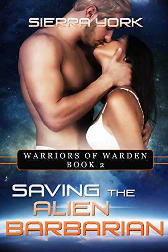 Saving the Alien Barbarian (Warriors of Warden Book 2)