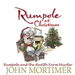 Rumpole at Christmas: Rumpole and the Health Farm Murder | John Mortimer