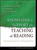 img - for Knowledge to Support the Teaching of Reading: Preparing Teachers for a Changing World (2005-05-03) book / textbook / text book