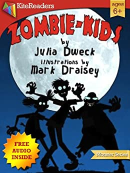 Zombie-Kids: A Fun Book For Zombie Fans. Free audio book inside. (KiteReaders Monster Series) by [Dweck, Julia]