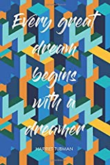 Every Great Dream Begins with a Dreamer Journal, Harriet Tubman. A beautiful book design, inspirational journal for women, perfect gift for women and ... girls. (She's Got Drive Journals - Notebook) Paperback