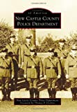 img - for New Castle County Police Department (Images of America) book / textbook / text book