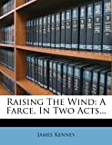 Raising the Wind, James Kenney, 1276250924