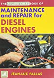 Maintenance and Repair Manual for Diesel Engines (Adlard Coles Book of) by PALLAS JEAN LUC (2006-08-01)