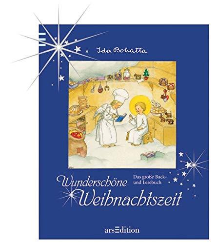 Wunderschöne Weihnachtszeit: Das große Back- und Lesebuch