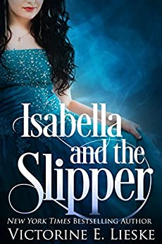Isabella and the Slipper by [Lieske, Victorine E.]