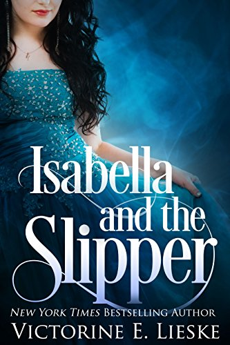 Isabella and the Slipper by Victorine E. Lieske