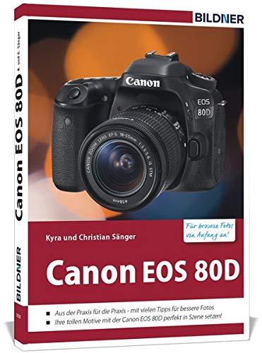 Canon EOS 80D - Für bessere Fotos von Anfang an: Das Kamerabuch ...
