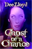 Ghost of a Chance, Dee Lloyd, 1592797393