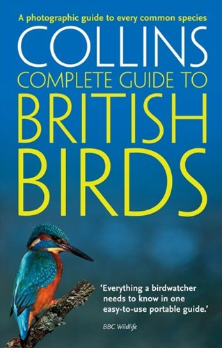 British Birds: A photographic guide to every common species (Collins Complete Guide) (Collins Complete Photo Guides)