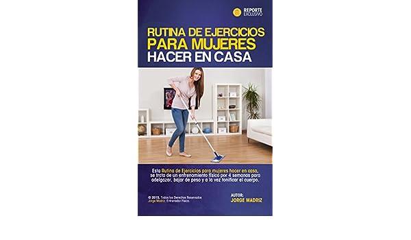 Amazon.com: RUTINA DE EJERCICIOS PARA MUJERES HACER EN CASA: para amas de casa y personas que no tienen tiempo de ir al gimnasio, ejercicios sin maquina ...