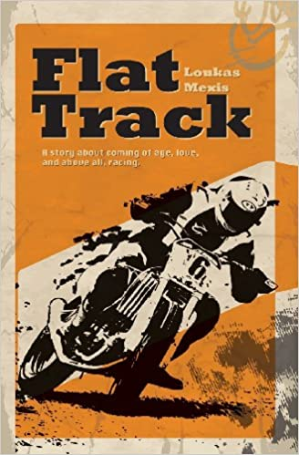 Book Flat Track - A Story about Coming of Age, Love and Above All, Racing