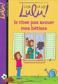 C'est la vie Lulu, tome 8 : Je n'ose pas avouer mes bêtises par Florence Dutruc-Rosset
